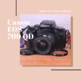 Canon EOS 700QD の使い方