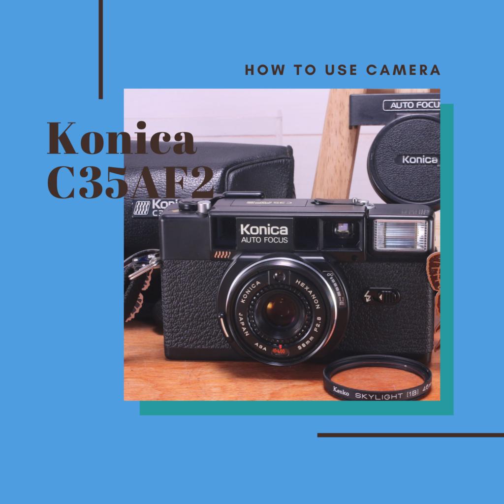 konica c35 af ピッカリコニカ