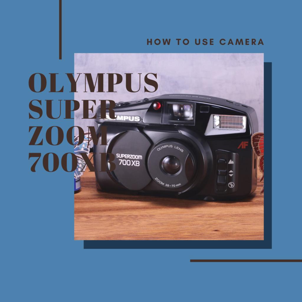 OLYMPUS SUPER ZOOM 700 XB