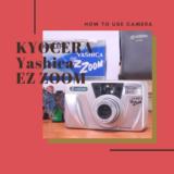 KYOCERA/YASHICA EZ ZOOM の使い方