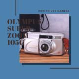 OLYMPUS SUPER ZOOM 105G の使い方