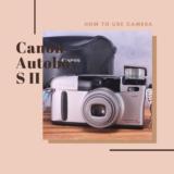 Canon Autoboy S II の使い方