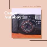 Canon Autoboy 2 の使い方
