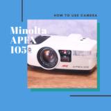 Minolta APEX 105 の使い方