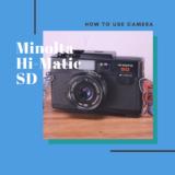 Minolta Hi-Matic SD の使い方