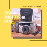 Nikon Mini ZOOM 600 の使い方