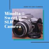 Minolta α Sweet II 一眼レフフィルムカメラ の使い方