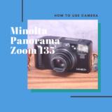 Minolta Panorama Zoom 135 の使い方